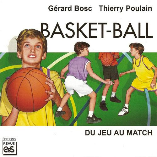 BASKET-BALL - DU JEU AU MATCH