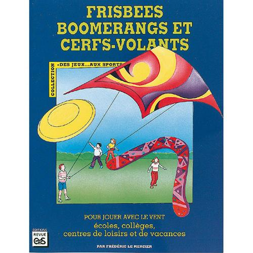 FRISBEES, BOOMERANGS ET CERFS-VOLANTS
