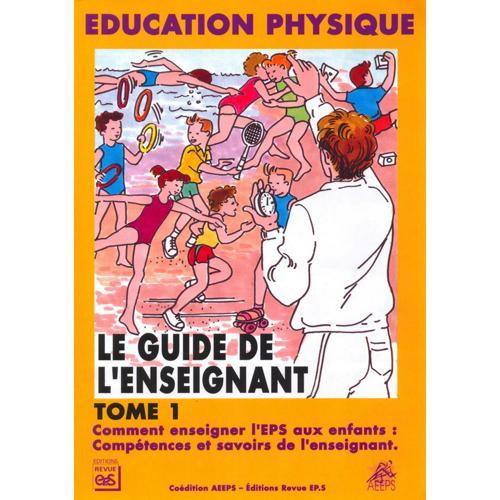 LE GUIDE DE L'ENSEIGNANT - TOME 1