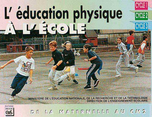 L'EDUCATION PHYSIQUE A L'ECOLE
