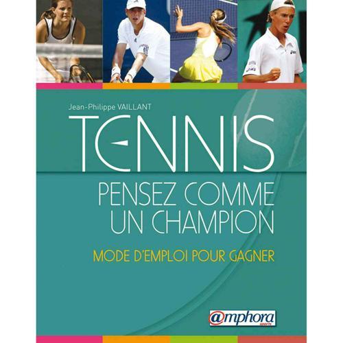 TENNIS - PENSEZ COMME UN CHAMPION