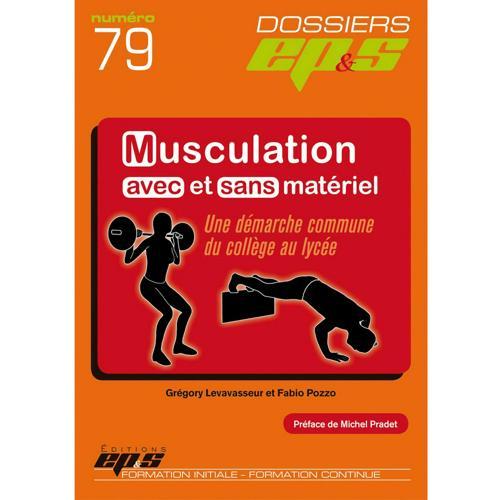 Dossier EPS n 79 : Musculation avec et sans appareil