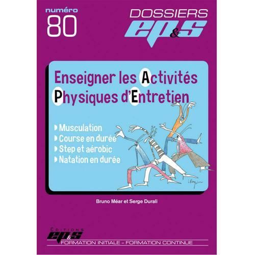Dossier EPS N°80, enseigner les activités physiques d'entretien