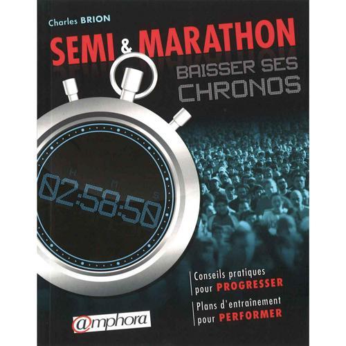 Semi et Marathon: baisser ses chronos