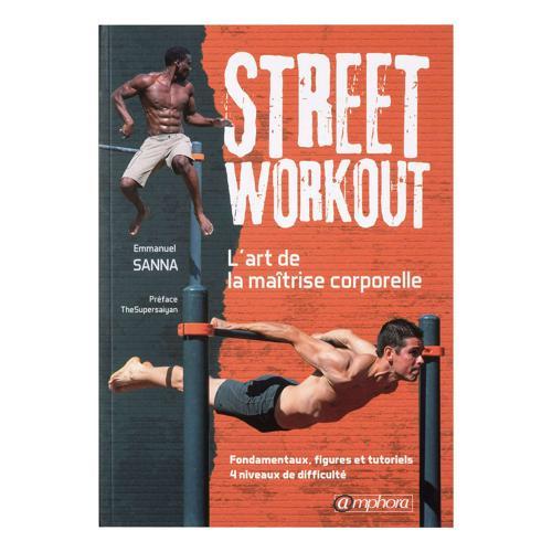Street Workout L'art de la maîtrise corporelle